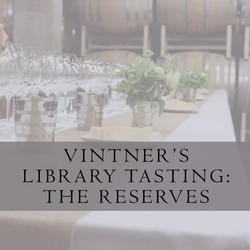 VINTNER'S LIBRARY TASTING: THE RESERVES